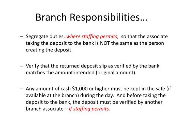 Branch Responsibilities…