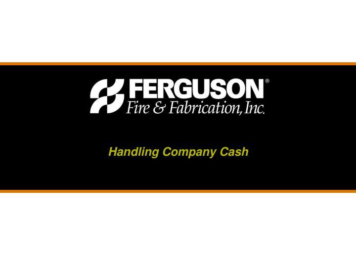 Handling Company Cash