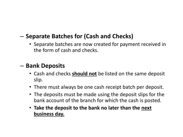 Separate Batches for (Cash and Checks)
