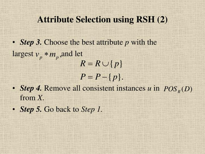 Attribute Selection using RSH (2)