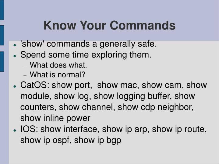 Know Your Commands