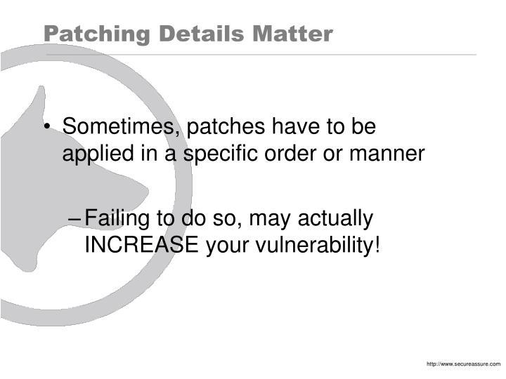Patching Details Matter