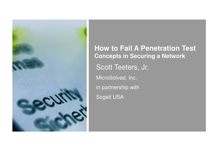 How to Fail A Penetration Test