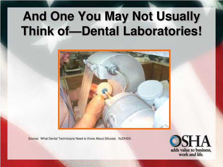 And One You May Not Usually Think of—Dental Laboratories!