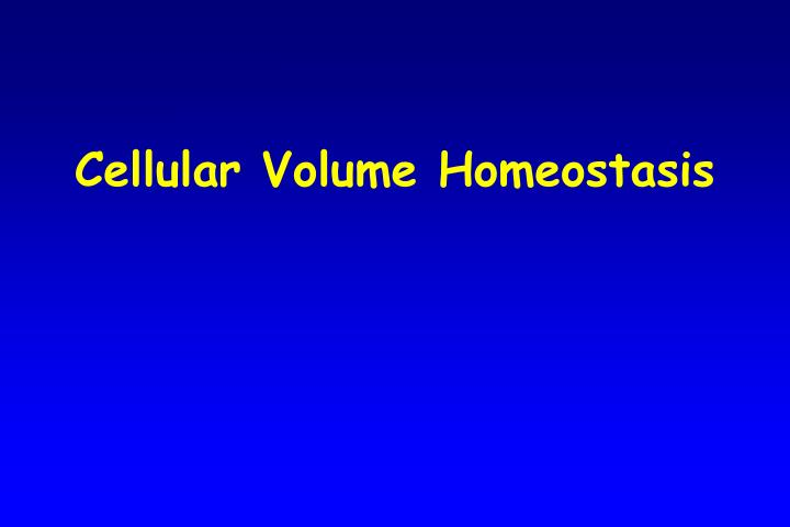 Cellular Volume Homeostasis