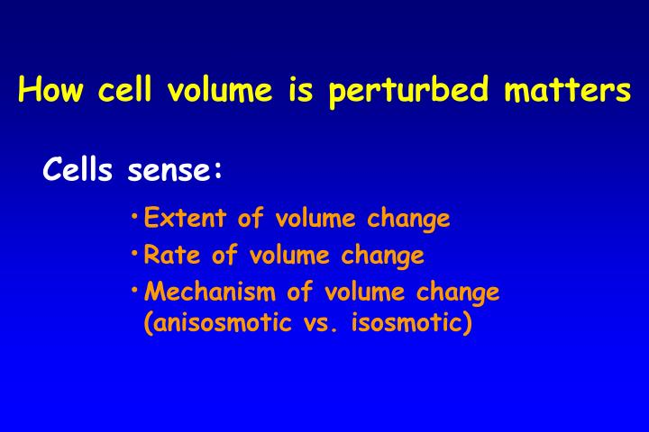 How cell volume is perturbed matters