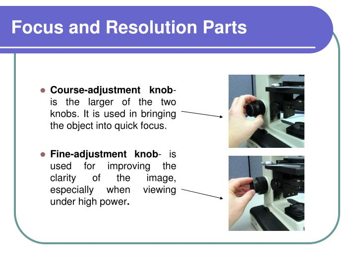 Focus and Resolution Parts