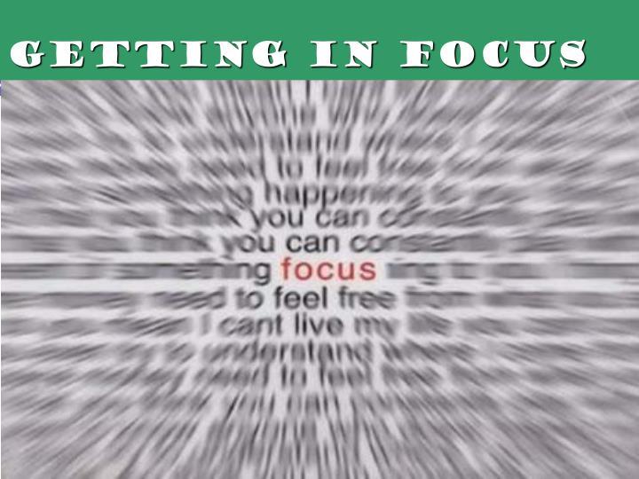 Getting in Focus