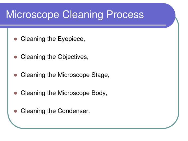 Microscope Cleaning Process