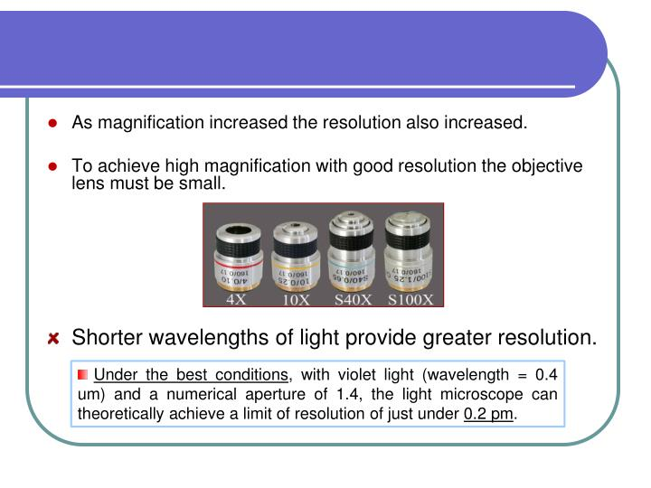 As magnification increased the resolution also increased.