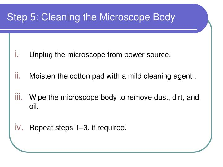 Step 5: Cleaning the Microscope Body
