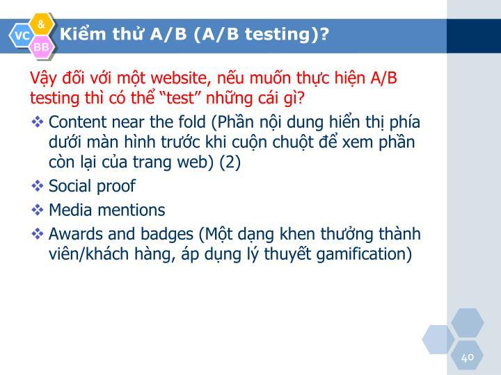 """Vậy đối với một website, nếu muốn thực hiện A/B testing thì có thể """"test"""" những cái gì?"""