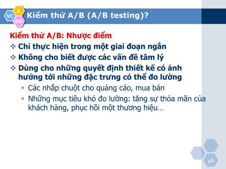 Kiểm thử A/B: Nhược điểm