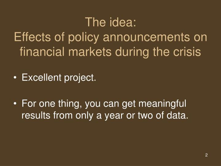 The idea effects of policy announcements on financial markets during the crisis