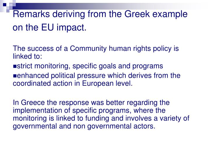 Remarks deriving from the Greek example on the EU impact.