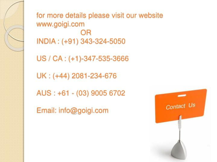 for more details please visit our website www.goigi.com