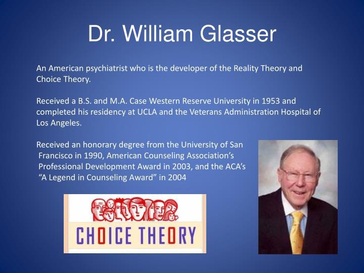 Dr. William Glasser