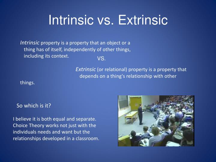 Intrinsic vs. Extrinsic