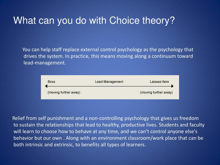 What can you do with Choice theory?