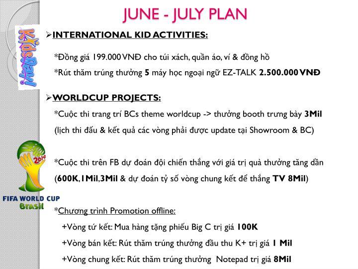 JUNE - JULY PLAN