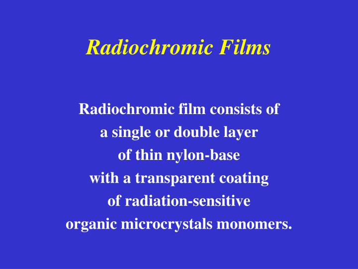 Radiochromic Films
