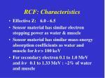 rcf characteristics