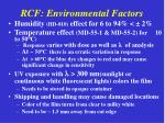 rcf environmental factors