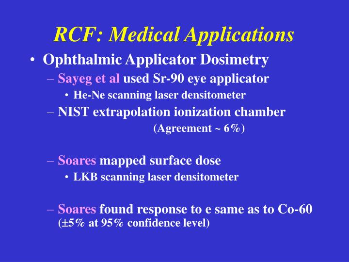 RCF: Medical Applications