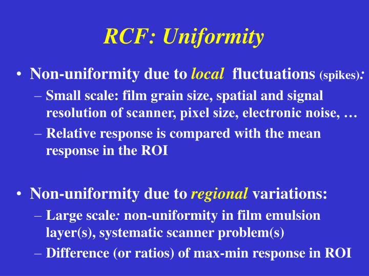 RCF: Uniformity
