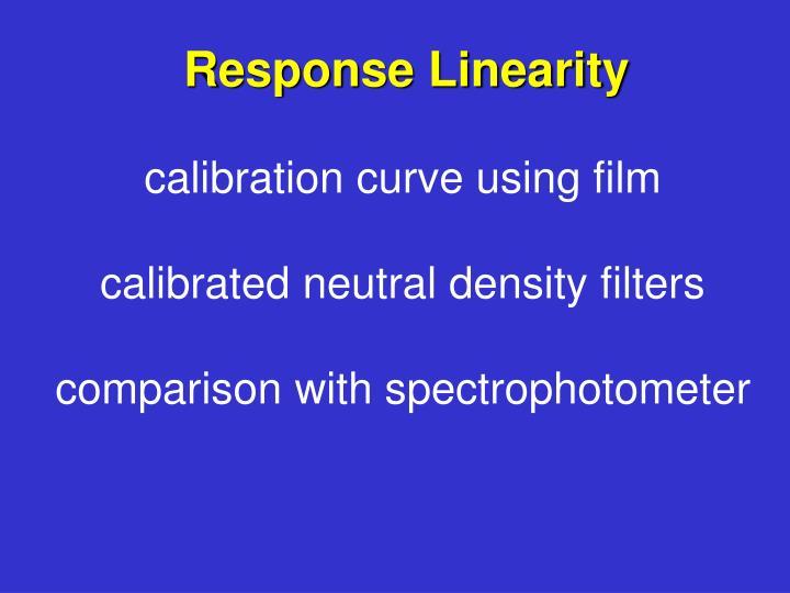 Response Linearity