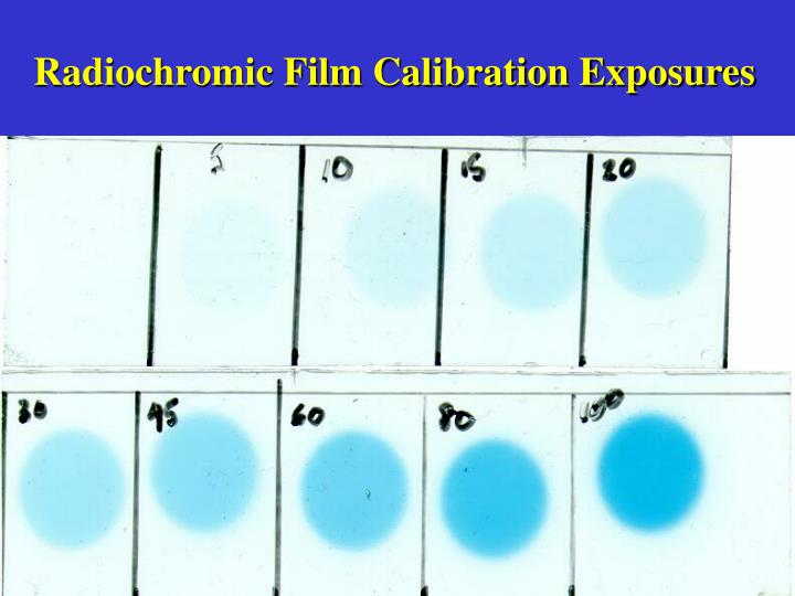 Radiochromic Film Calibration Exposures