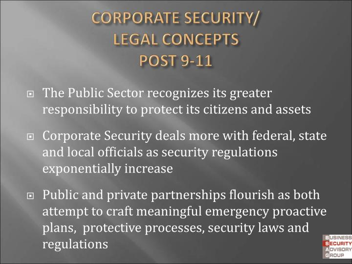The Public Sector recognizes its greater responsibility to protect its citizens and assets