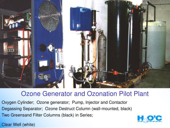 Ozone Generator and Ozonation Pilot Plant