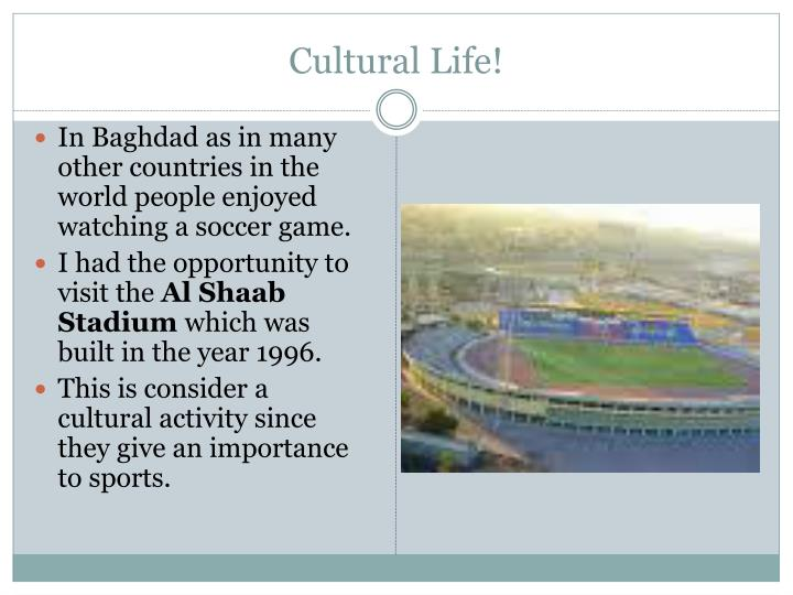 Cultural Life!