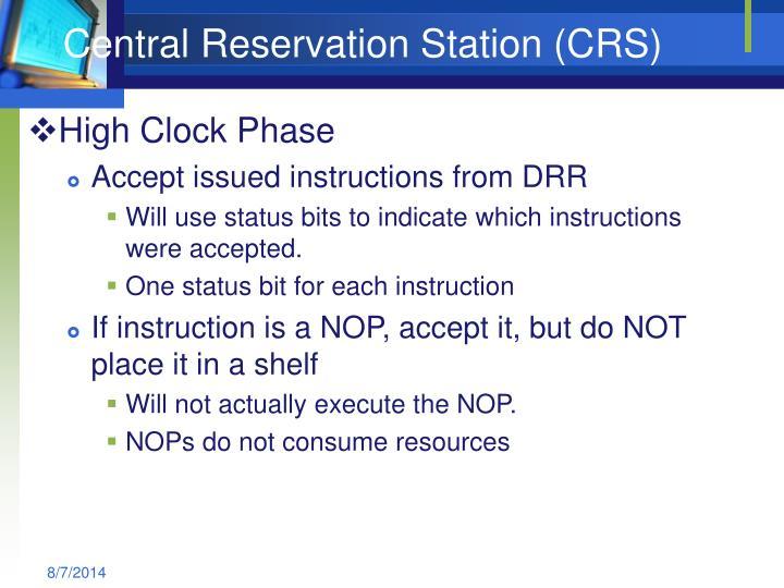 Central Reservation Station (CRS)