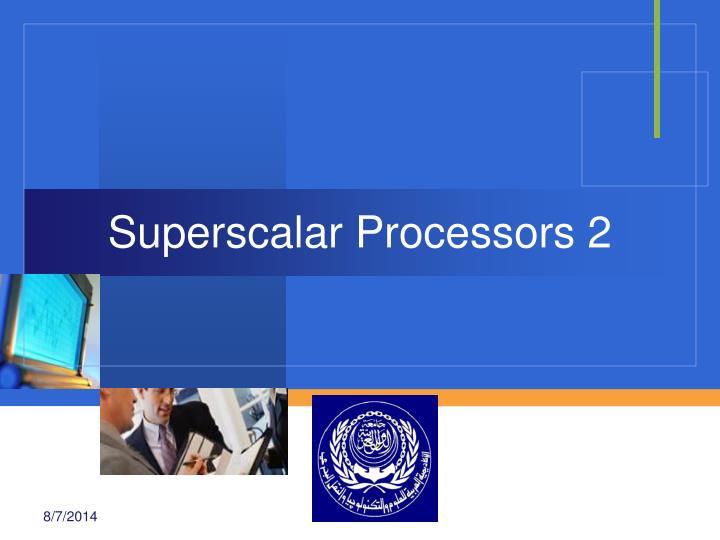 Superscalar Processors 2
