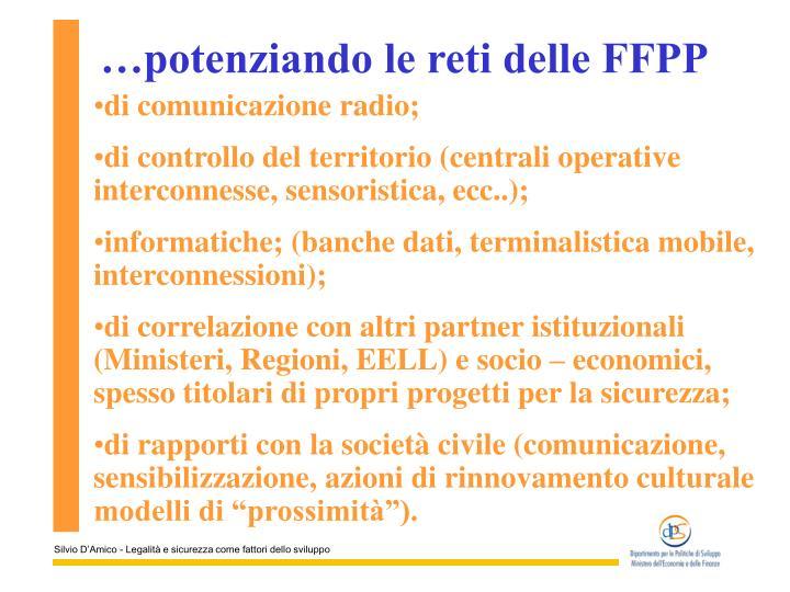…potenziando le reti delle FFPP