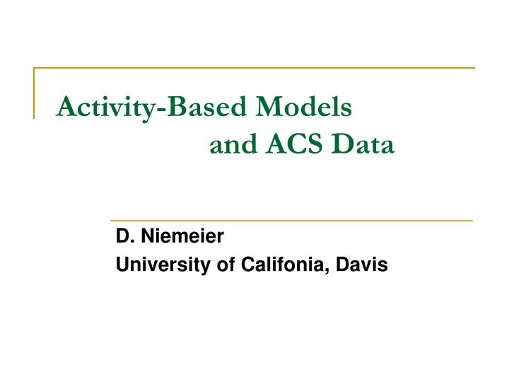 Activity based models and acs data