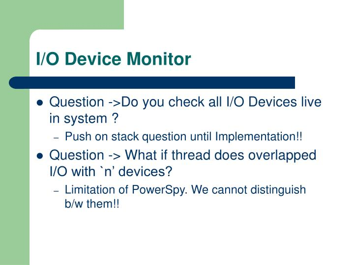 I/O Device Monitor