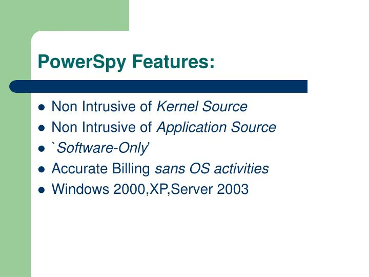PowerSpy Features: