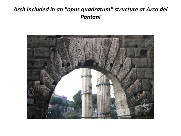 "Arch included in an ""opus"