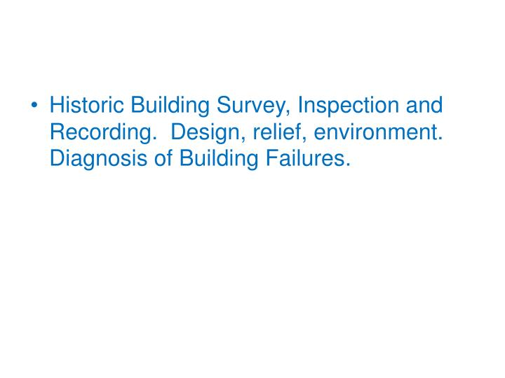 Historic Building Survey, Inspection and Recording.  Design, relief, environment.