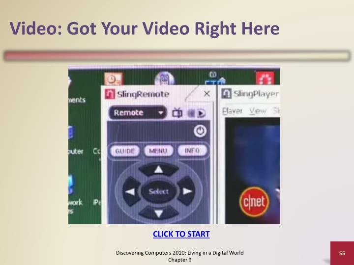 Video: Got Your Video Right Here