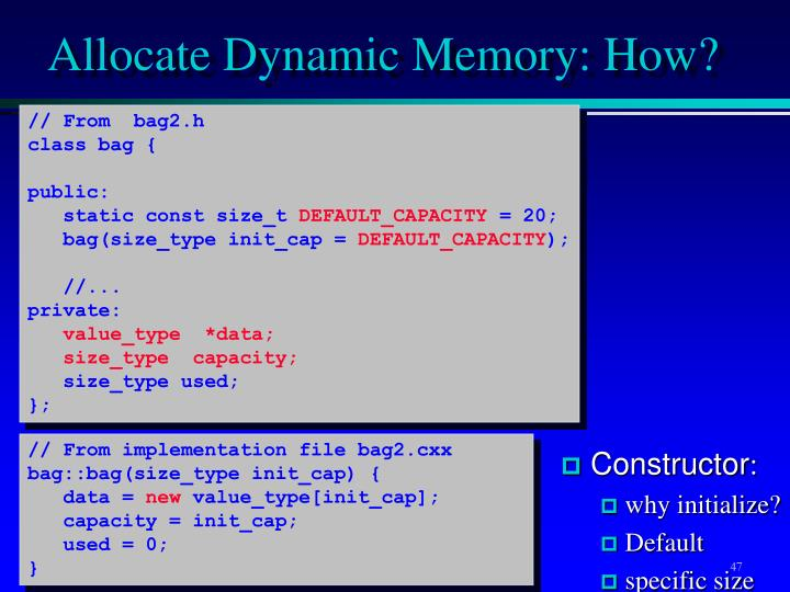 Allocate Dynamic Memory: How?