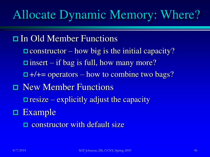 Allocate Dynamic Memory: Where?