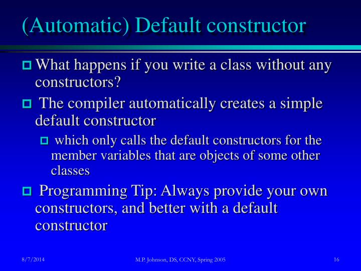 (Automatic) Default constructor