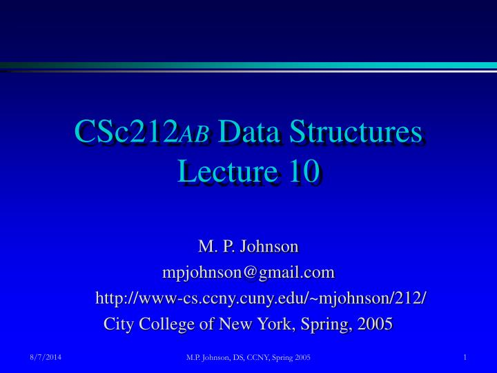 Csc212 ab data structures lecture 10