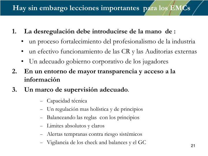 Hay sin embargo lecciones importantes  para los EMCs
