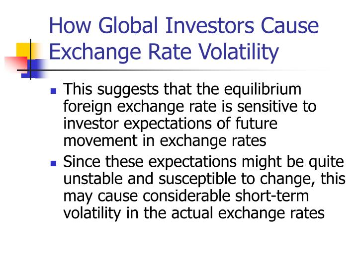 How Global Investors Cause Exchange Rate Volatility