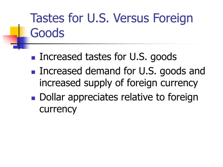 Tastes for U.S. Versus Foreign Goods